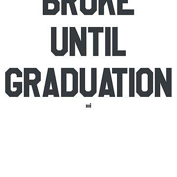 Broke Until Graduation by ixmanga
