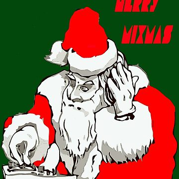 Merry Mixmas Christmas Party Santa DJ by taiche