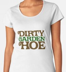 Dirty Garden HOE Women's Premium T-Shirt