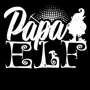 Papa Elf Best Papa Ever Father's Day Christmas  by allsortsmarket