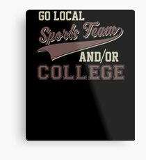 Vintage Go Local Sports Team And/Or College Funny Metal Print