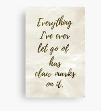 Everything I've Ever Let Go of Has Claw Marks on It - Infinite Jest Canvas Print