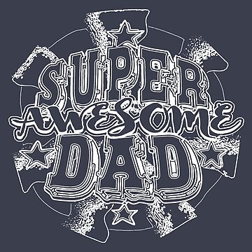 Super Dad Fathers Day by MudgeStudios