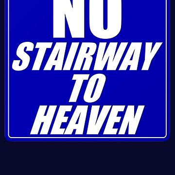 No Stairway to Heaven by GuitarManArts