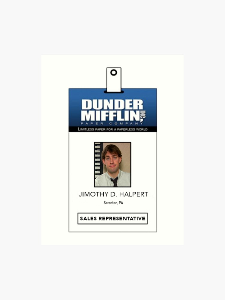 photograph relating to Dunder Mifflin Name Tag Printable named Effectively, In the direction of Be Acceptable, Jimothy Artwork Print