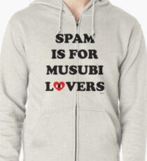 SPAM Is For Musubi Lovers Zipped Hoodie