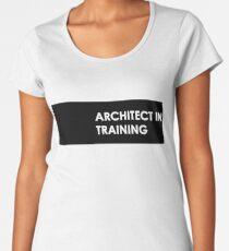 Architect In Training Women's Premium T-Shirt