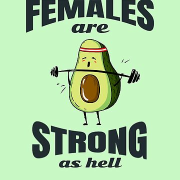 FEMALES Are STRONG As Hell - Motivational Yogi And Vegan Gifts by MemWear