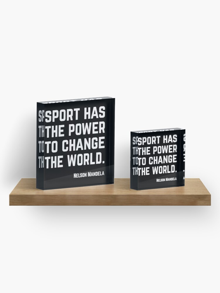 Alternate view of Sport has the power to change the world. Acrylic Block