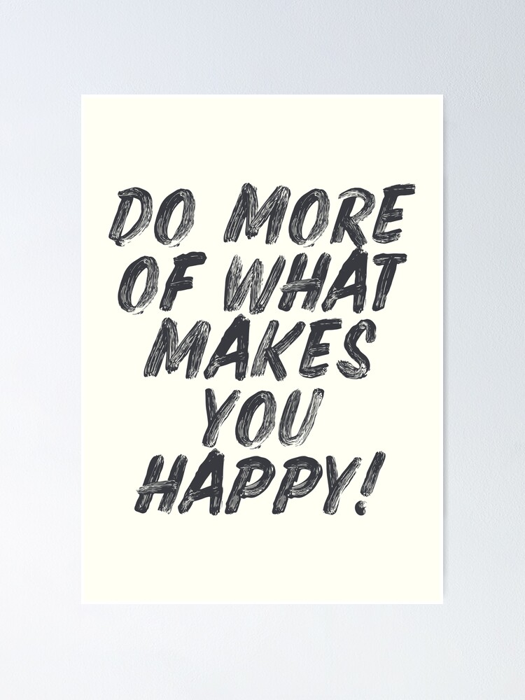 do more of what makes you happy handwritten positive vibes