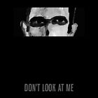 Don't Look At Me by BlackLineWhite