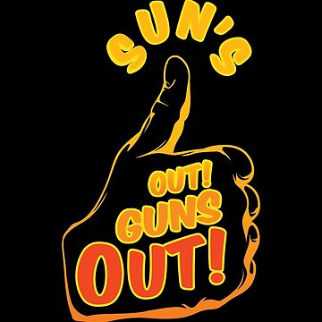 Sun's Out Guns Out  by spoll