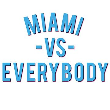 MIAMI VS EVERYBODY | VICE  by OGedits