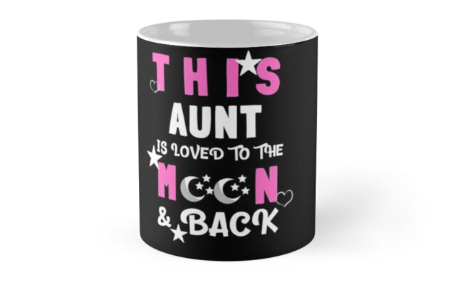This Aunt Is Loved to the Moon and Back Tshirt by TCCPublishing