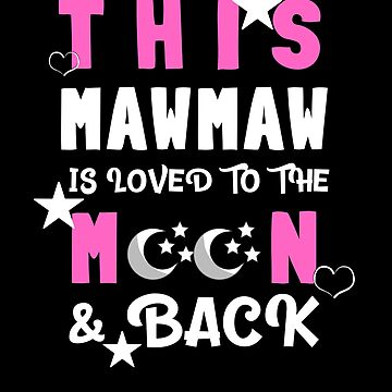 This Mawmaw Is Loved to the Moon and Back T-shirt by TCCPublishing
