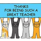 Thanks to a great Teacher, Cartoon Cats. by KateTaylor