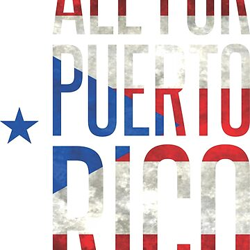 Puerto Rico Tshirt All for Peurto Rico by BorbaBacco