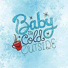 Baby es ist kalt draußen von Caites