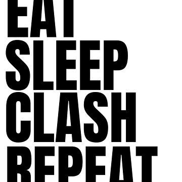 Eat, Sleep, Clash, Repeat  by NeonArcade87