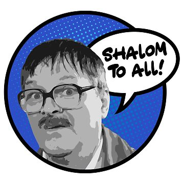 "Friday Night Dinner // Jim ""Shalom to all!"" Pop Art/Cartoon design by DesignedByOli"