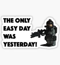 The only easy day was yesterday... Sticker