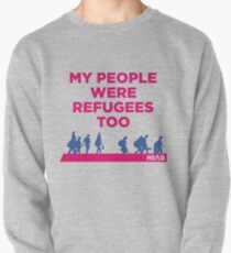 "HIAS ""My People Were Refugees Too"" Clothing Pullover"