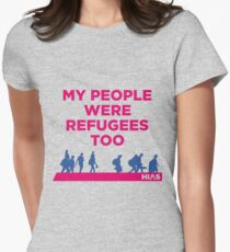 "HIAS ""My People Were Refugees Too"" Clothing Women's Fitted T-Shirt"