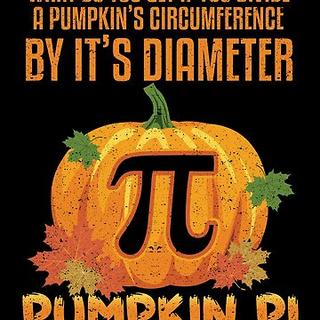 Pumpkin Pi Pie Math Pun Halloween Costume Party Geek by kieranight