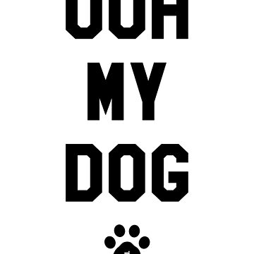 Ooh My Dog by ixmanga