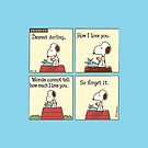 Snoopy - So forget it. by manzinello