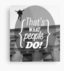 What People Do Metal Print
