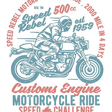 SPEED REBEL MOTORCYCLE  CHALLENGE 2000 MILE IN 4 DAYS SPEED REBEL 500 CUSTOMS ENGINE MOTORCYCLE RIDE SPEED CHALLENGE T-SHIRT  by daniele2016