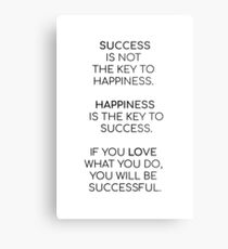 Success is not the key to happiness. Happiness is the key to success. If you love what you are doing, you will be successful Metal Print