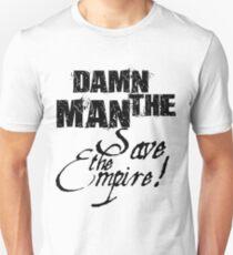Damn the Man, Save the Empire T-Shirt