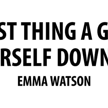 The saddest thing a girl can do is dumb herself down for a guy. - Emma Watson by designite