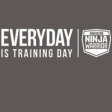 EVERYDAY IS TRAINING DAY by dtkindling