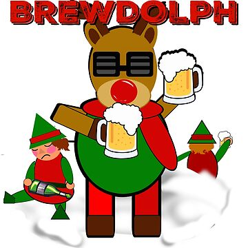 Brewdolph, Beer Drinking Reindeer, Christmas Holiday, Snow, Elves, Elf by LouisianaLady