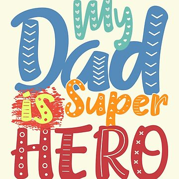 My Dad is Super Hero by mbiymbiy