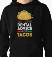 Dental Advice for Tacos Gift Mexican Food Funny Dentist Gift Pullover Hoodie