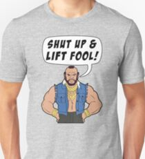 Mr T Shut Up & Lift Fool Gym Fitness Motivation Unisex T-Shirt