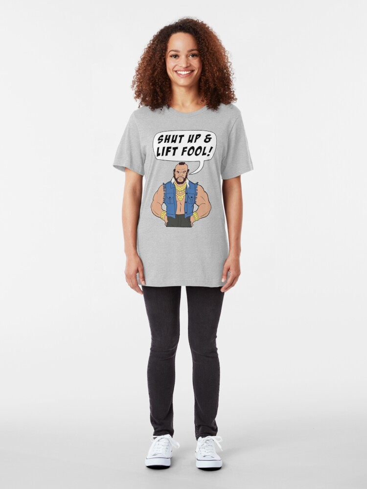 Vista alternativa de Camiseta ajustada Mr. T Shut Up & Lift Fool Gym Fitness Motivación