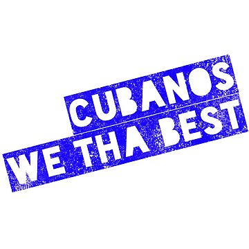 Cubanos We Tha Best by LatinoTime