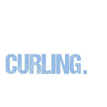 Eat. Sleep. Curling. Repeat. by hsco