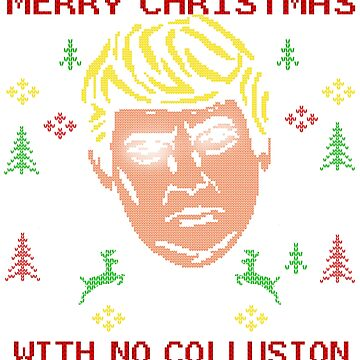 Trump Ugly Christmas Sweater T-shirt No Collusion Funny by TeeCreations