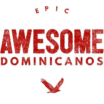 Epic Awesome Dominicanos by LatinoTime