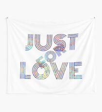 JUST FOR LOVE AC Wall Tapestry