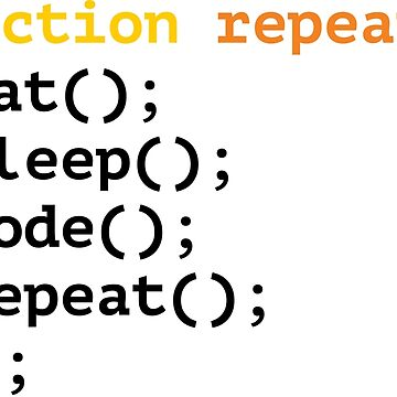 Function repeat, eat, sleep, code, repeat funny T-shirt by RedYolk