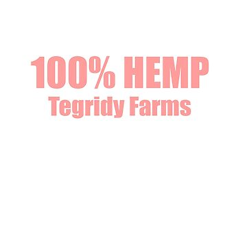 100% HEMP TEGRIDY FARMS PARODY FUN DESIGN FOR RANDY AND HIS FARM FAMILY IN HEMP PINK by Iskybibblle