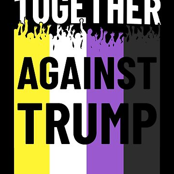 Together Against Trump Non Binary Flag Protest by hadicazvysavaca