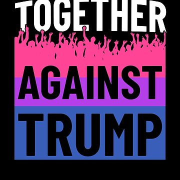 Together Against Trump Bisexual Flag Protest by hadicazvysavaca